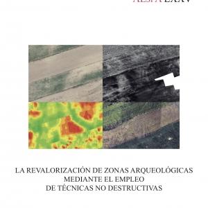 LA REVALORIZACIÓN DE ZONAS ARQUEOLÓGICAS MEDIANTE EL EMPLEO DE TÉCNICAS NO DESTRUCTIVAS