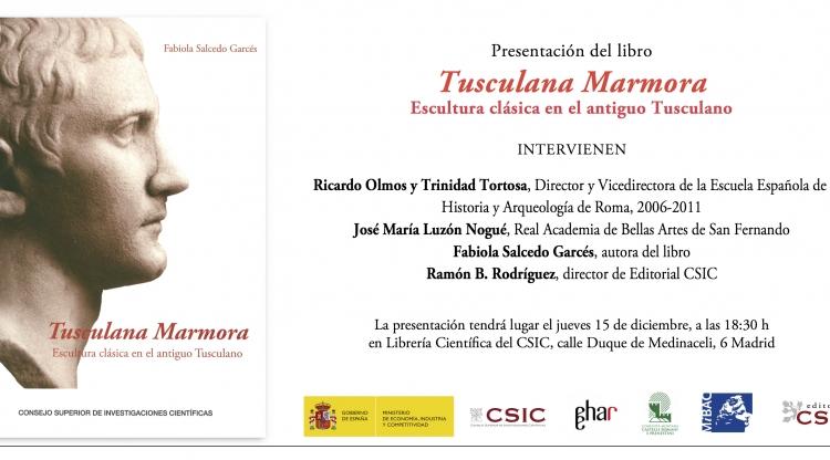Presentación del libro  Tuscolana Marmora. Escultura clásica en el antiguo Tuscolano