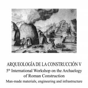 ARQUEOLOGÍA DE LA CONSTRUCCIÓN V 5 th International Workshop on the Archaelogy of Roman Construction