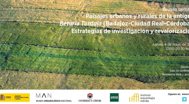 Reunión científica Paisajes urbanos y rurales de la antigua Beturia Turdula (Badajoz-Ciudad Real-Córdoba), Estrategias de investigación y revalorización.