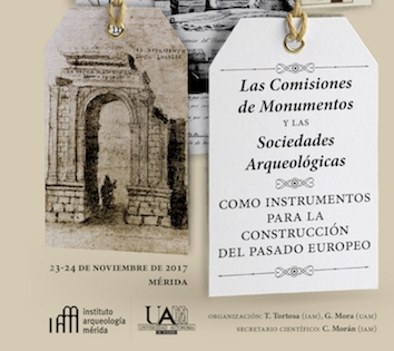 REUNIÓN CIENTÍFICA: Las Comisiones de Monumentos y las Sociedades Arqueológicas como instrumentos para la construcción del pasado europeo.