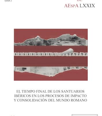 TORTOSA, T.; RAMALLO, S. 2017: El tiempo final de los santuarios ibéricos en los procesos de impacto y consolidación del mundo romano.