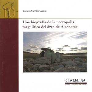 Una biografía de la necrópolis megalítica del área de Alconétar. Enrique Cerrillo Cuenca