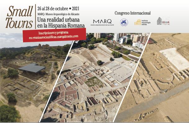 SMALL TOWNS. Una realidad urbana en la Hispania romana. APERTURA DE INSCRIPCIONES PARA ASISTENCIA PRESENCIAL