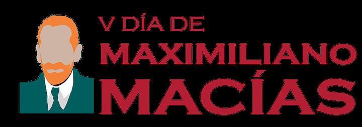 V Día de Maximiliano Macías. 7 DE OCTUBRE