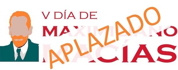 V Día de Maximiliano Macías. ATENCIÓN: APLAZADO!!!