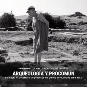 ARQUEOLOGÍA Y PROCOMÚN. Guía para el desarrollo de procesos de ciencia comunitaria en el rural.